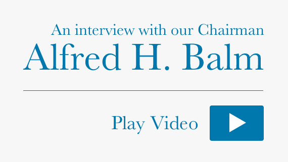 An interview with our Chairman Alfred H. Balm. Play Video